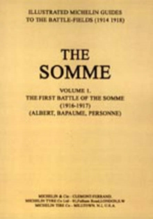 Bygone Pilgrimage - The Somme : First Battle of the Somme 1916-1917 v. 1, Paperback Book