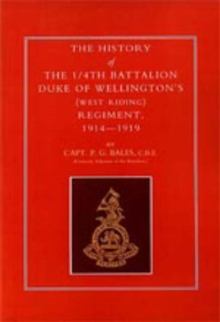 History of the 1/4th Battalion, Duke of Wellington's (West Riding) Regiment 1914-1919, Paperback Book