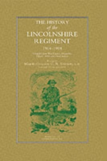 History of the Lincolnshire Regiment 1914-1918, Paperback Book
