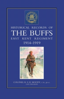 Historical Records of the Buffs (East Kent Regiment) 3rd Foot 1914-1919, Paperback Book