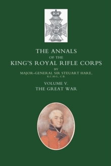 Annals of the King's Royal Rifle Corps : The Great War v. 5, Paperback Book