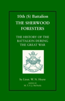 10th (S) BN the Sherwood Foresters : The History of the Battalion During the War, Paperback / softback Book