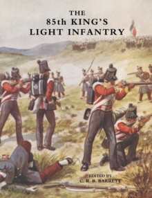 Eighty-fifth King's Light Infantry (now 2nd Battn. the King's Shropshire Light Infantry), Paperback Book