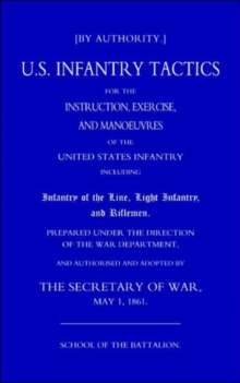 US Infantry Tactics 1861_(school of the Battalion), Paperback Book