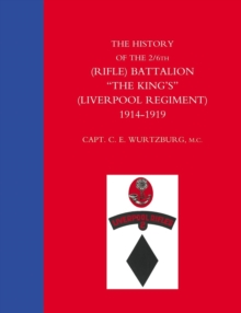 "History of the 2/6th (Rifle) Battalion ""The King's"" (Liverpool Regiment) 1914-1918, Paperback Book"