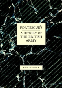 Fortescue's History of the British Army : Maps v.VII, Paperback Book