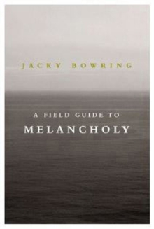 A Field Guide To Melancholy, Paperback / softback Book