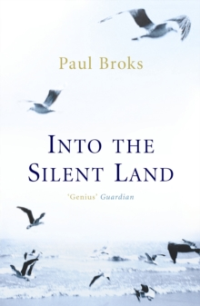Into The Silent Land, Paperback Book