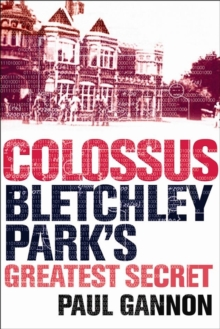 Colossus: Bletchley Park's Last Secret, Paperback / softback Book