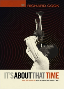 It's About That Time: Miles Davis on and off Record, Paperback Book