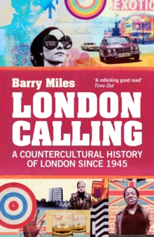 London Calling : A Countercultural History of London Since 1945, Paperback Book