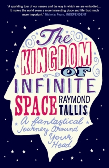The Kingdom of Infinite Space : A Fantastical Journey Around Your Head, Paperback Book