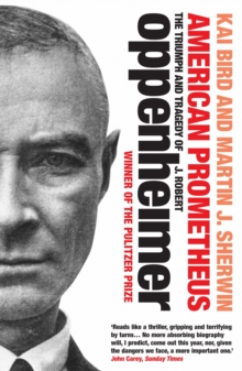 American Prometheus : The Triumph and Tragedy of J. Robert Oppenheimer, Paperback Book