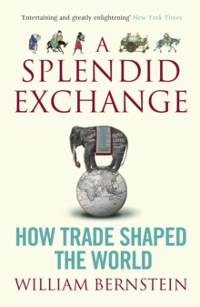 A Splendid Exchange : How Trade Shaped the World, Paperback Book