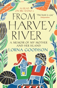 From Harvey River : A Memoir Of My Mother And Her Island, Paperback Book