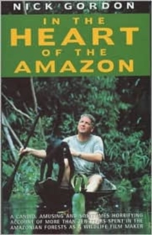 In the Heart of the Amazon, Paperback Book