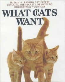 What Cats Want, Hardback Book