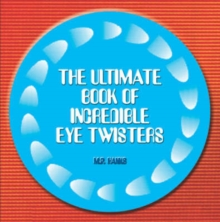 Ultimate Book of Incredible Eye-twisters, Paperback Book