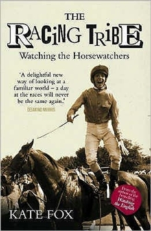 The Racing Tribe : Watching the Horsewatchers, Paperback Book