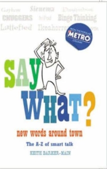 Say What : New Words Around Town, Hardback Book