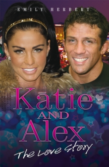Katie and Alex : The Love Story, Paperback Book