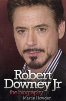 Robert Downey Jnr : The Biography, Paperback / softback Book