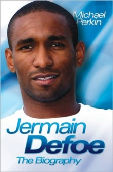 Jermain Defoe : The Biography, Hardback Book