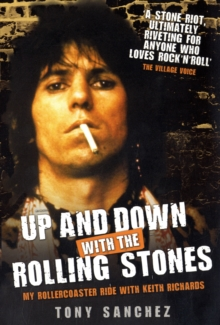 Up and Down with the Rolling Stones : My Rollercoaster Ride with Keith Richards, Paperback Book