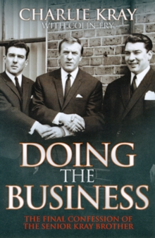 Doing the Business : The Final Confessions of the Senior Kray Brothers, Paperback Book