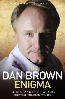 Dan Brown Enigma : The Biography of the World's Greatest Thriller Writer, Hardback Book