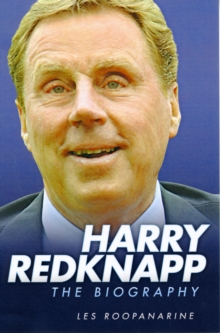 Harry Redknapp - the Biography, Paperback Book