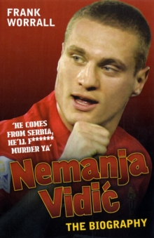 Nemanja Vidic - the Biography, Paperback / softback Book