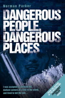 Dangerous People, Dangerous Places, Paperback Book