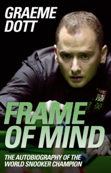 Frame of Mind : The Autobiography of the World Snooker Champion, Hardback Book