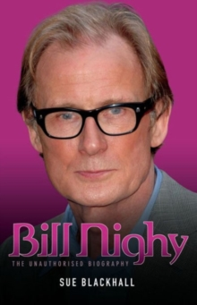 Bill Nighy - the Biography, Paperback / softback Book