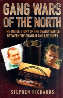 Gang Wars of the North : The Inside Story of the Deadly Battle Between Viv Graham and Lee Duffy, Paperback Book