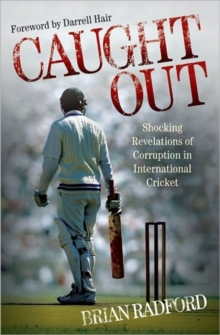 Caught Out : Shocking Revelations of Corruption in International Cricket, Hardback Book