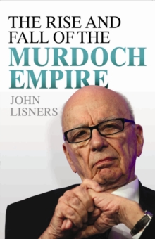 Rise and Fall of the Murdoch Empire, Hardback Book