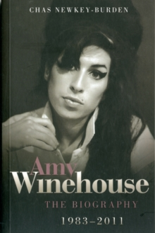 Amy Winehouse - The Biography 1983-2011, Paperback Book