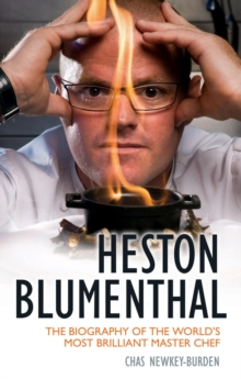 Heston Blumenthal : The Biography of the World's Most Brilliant Master Chef., Paperback Book