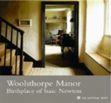 Woolsthorpe Manor, Lincolnshire : Birthplace of Isaac Newton, Paperback Book