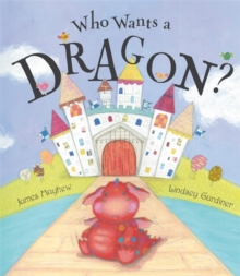 Who Wants a Dragon?, Paperback Book