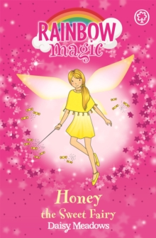 Honey The Sweet Fairy The Party Fairies Book 4 Daisy Meadows 9781843628217 Hive Co Uk