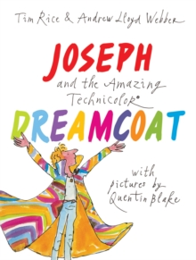Joseph and the Amazing Technicolor Dreamcoat : With pictures by Quentin Blake, Hardback Book