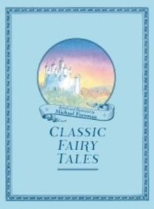 Michael Foreman's Classic Fairy Tales, Hardback Book