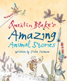 Quentin Blake's Amazing Animal Stories, Paperback / softback Book