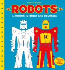 Robots to Make and Decorate : 6 Cardboard Model Robots, Board book Book