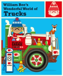 William Bee's Wonderful World of Trucks, Hardback Book