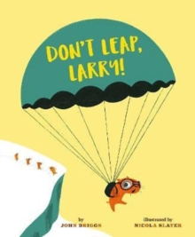 Don't Leap, Larry!, Paperback / softback Book