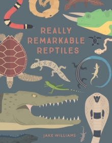 Really Remarkable Reptiles, Hardback Book